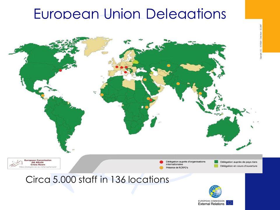European Union Delegations Circa 5.000 staff in 136 locations
