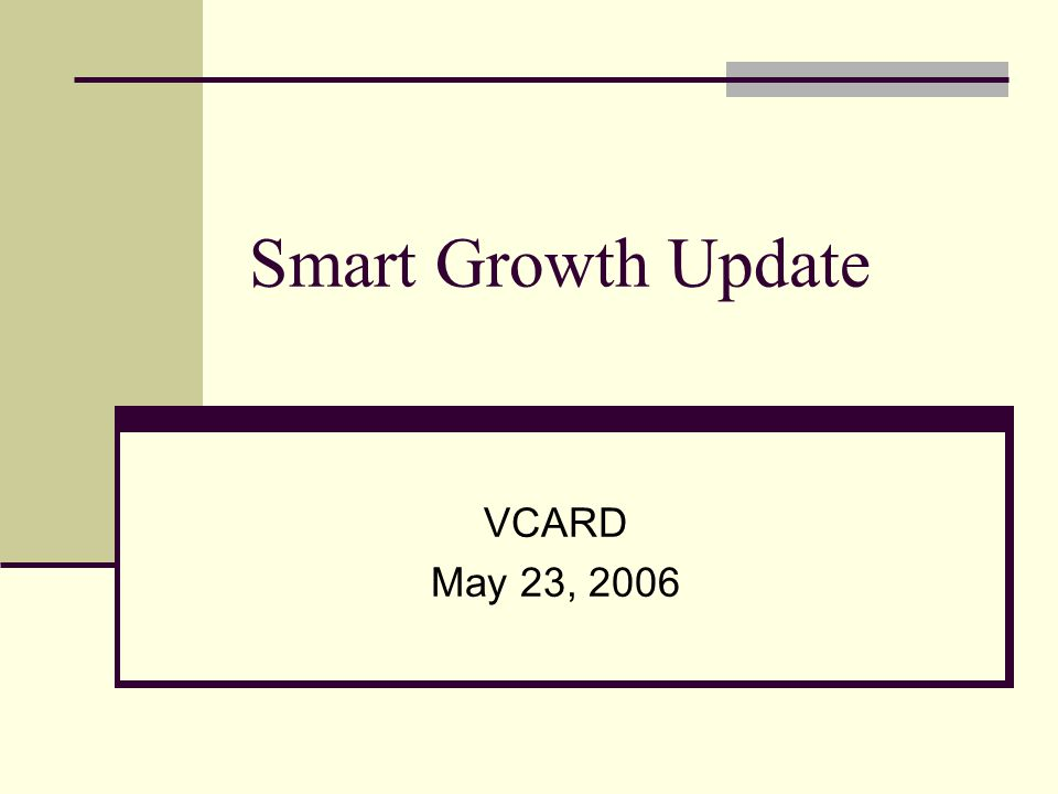 Smart Growth Update VCARD May 23, 2006