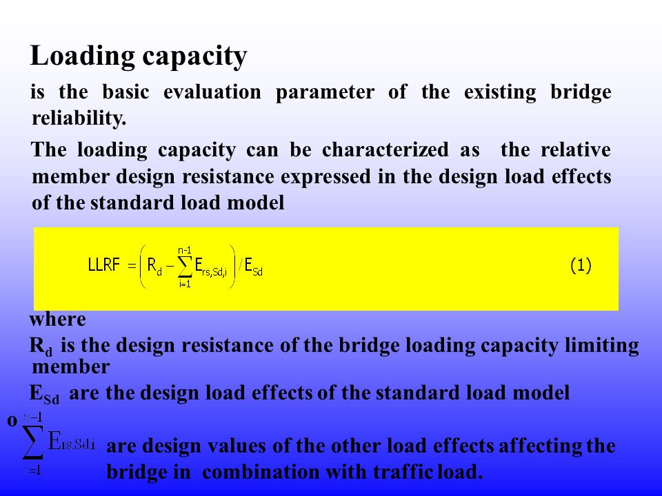 Loading capacity is the basic evaluation parameter of the existing bridge reliability.