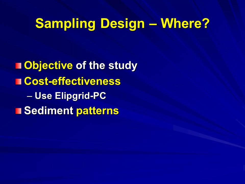 Sampling Design – Where.