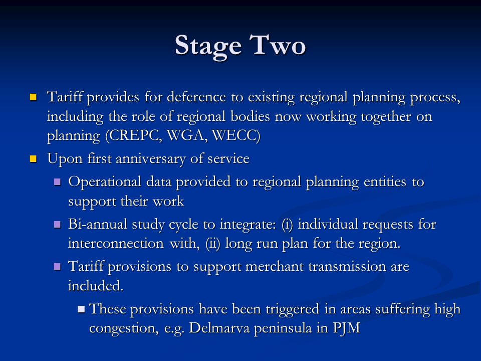 Stage Two Tariff provides for deference to existing regional planning process, including the role of regional bodies now working together on planning