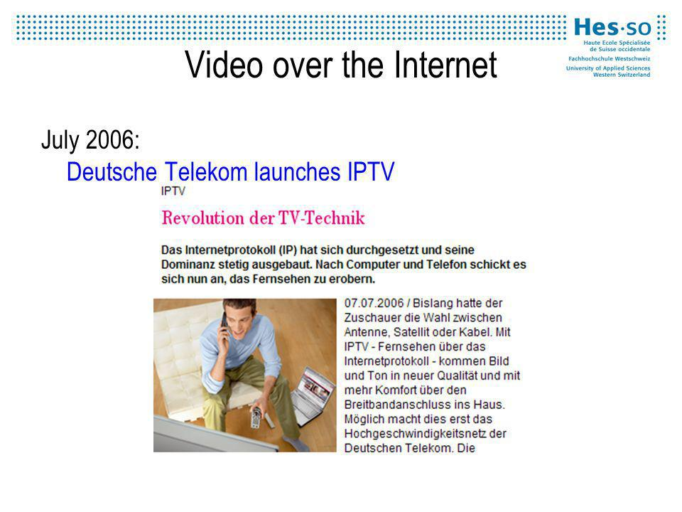 Video over the Internet July 2006: Deutsche Telekom launches IPTV