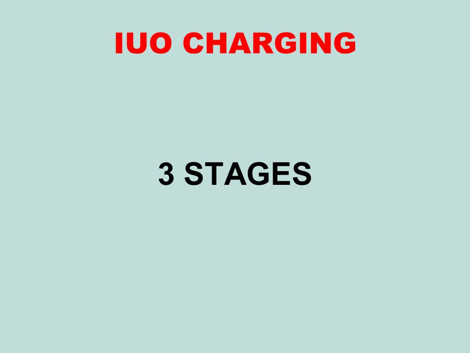 IUO CHARGING 3 STAGES