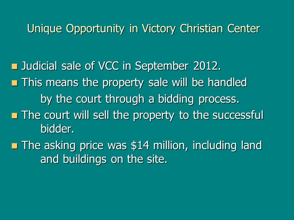 Unique Opportunity in Victory Christian Center Judicial sale of VCC in September 2012.