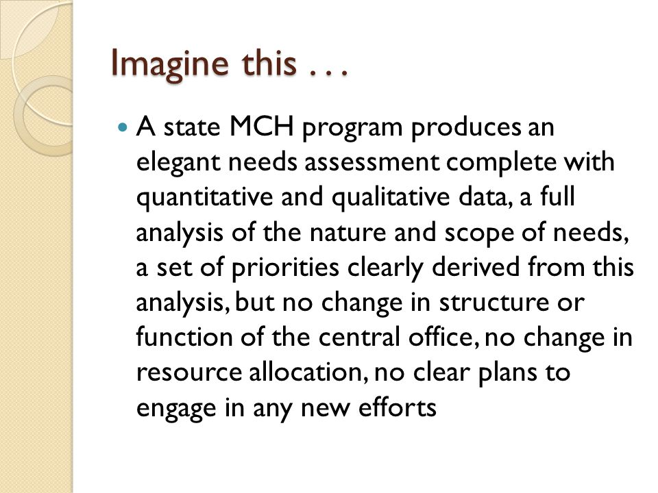 Capacity Assessment: Interest Kotelchuck and Richmond wrote of three necessary elements for policy action: Knowledge base (data, science) Effective strategies Political will