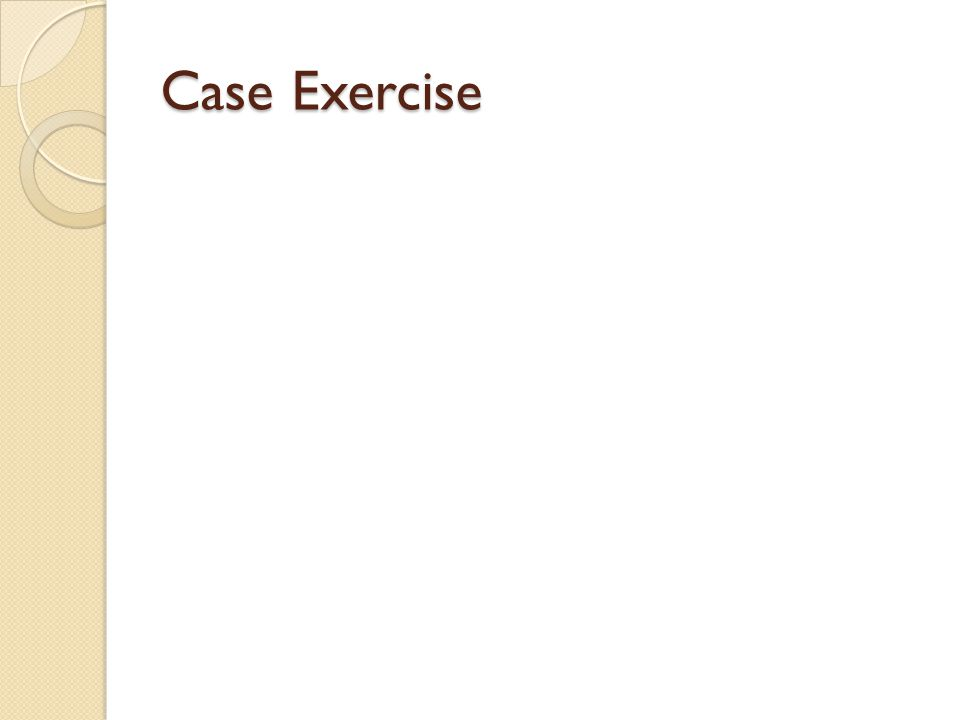 Case Exercise