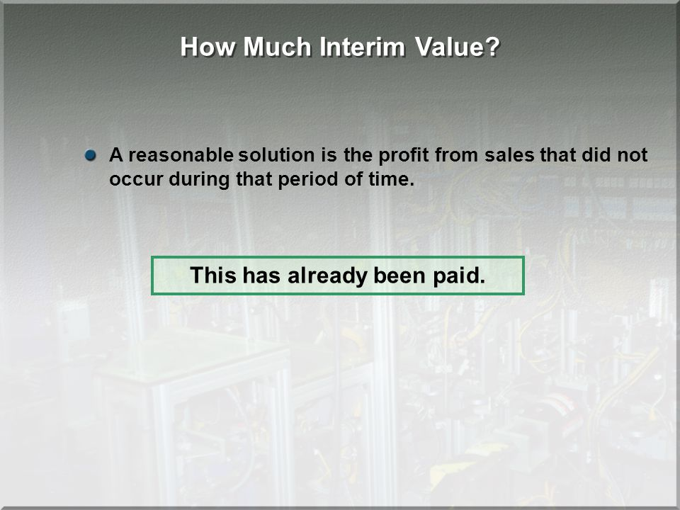How Much Interim Value.