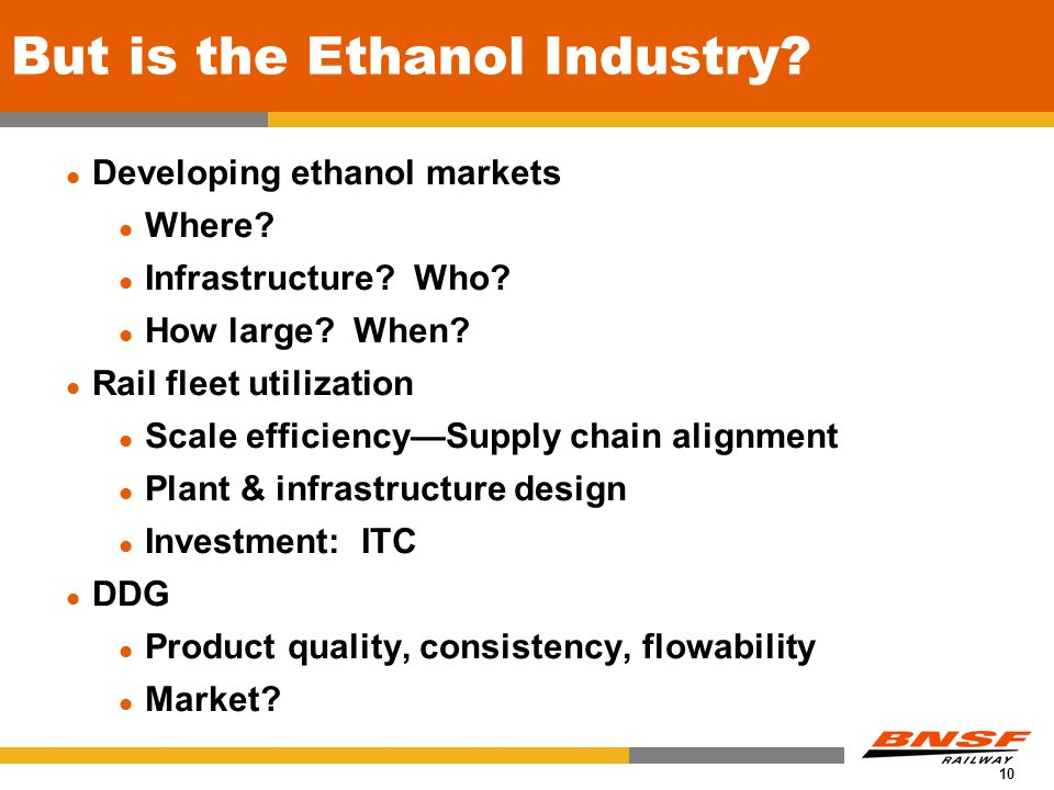 10 But is the Ethanol Industry. Developing ethanol markets Where.