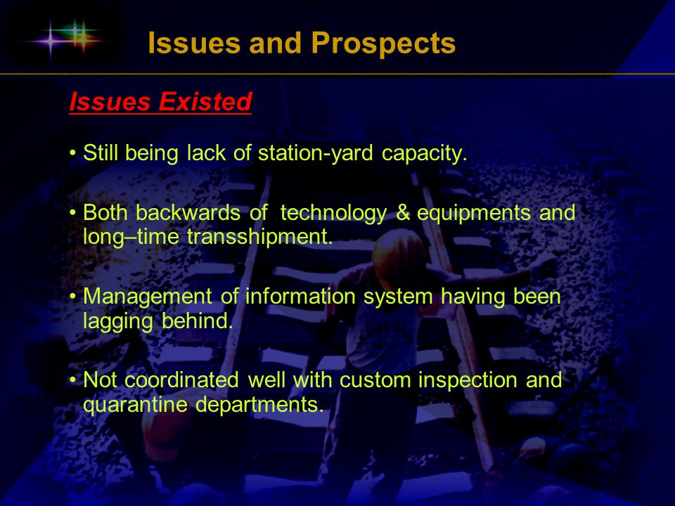Issues and Prospects Issues Existed Still being lack of station-yard capacity.