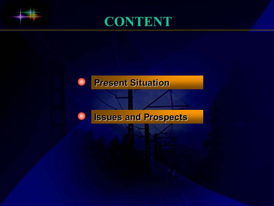 CONTENT Present Situation Issues and Prospects