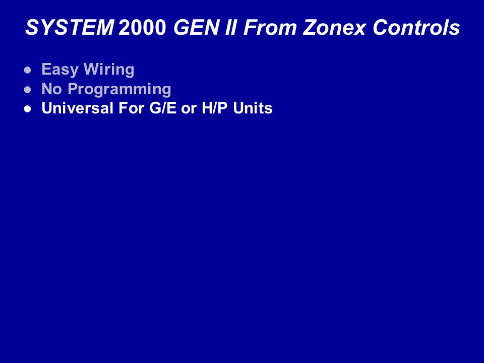 SYSTEM 2000 GEN II From Zonex Controls Easy Wiring No Programming Universal For G/E or H/P Units