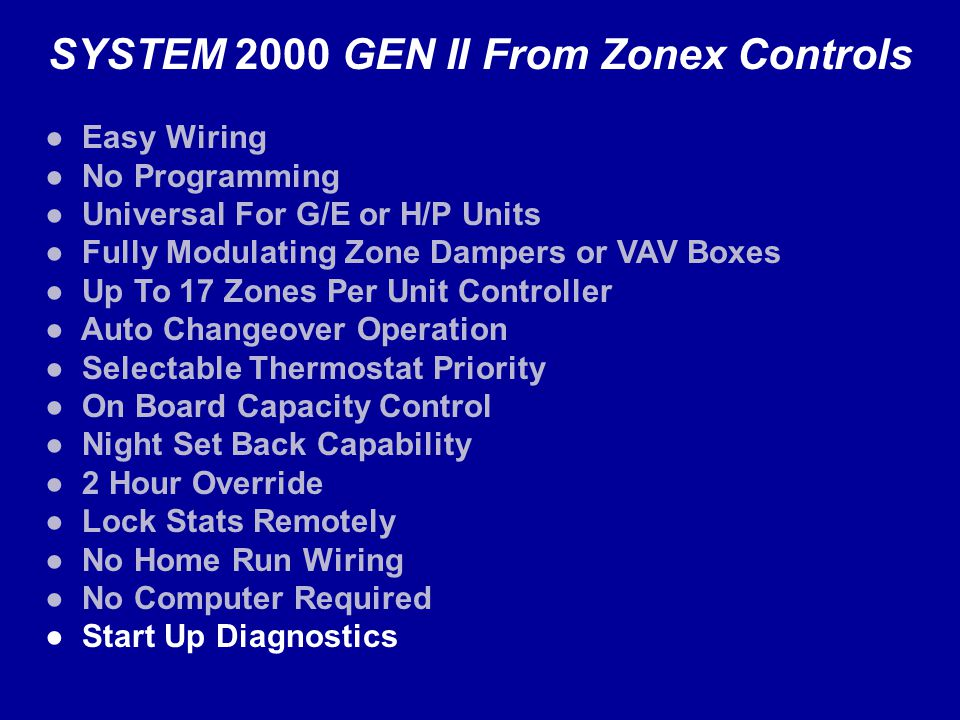 SYSTEM 2000 GEN II From Zonex Controls Easy Wiring No Programming Universal For G/E or H/P Units Fully Modulating Zone Dampers or VAV Boxes Up To 17 Z