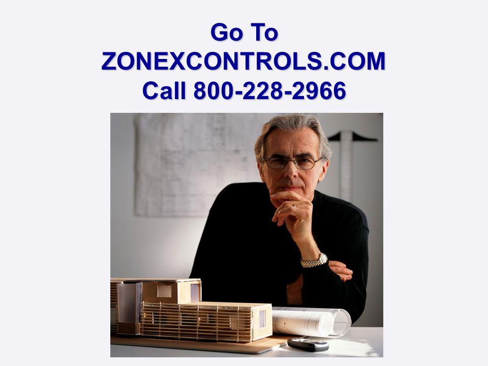 Go To ZONEXCONTROLS.COM Call 800-228-2966