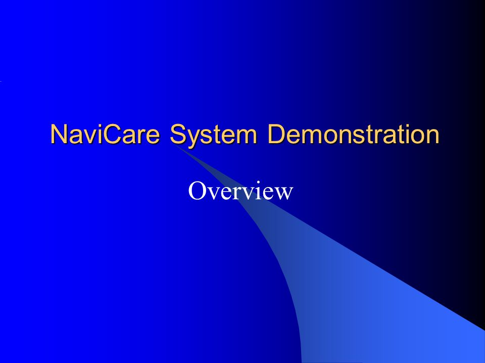 NaviCare System Demonstration Overview