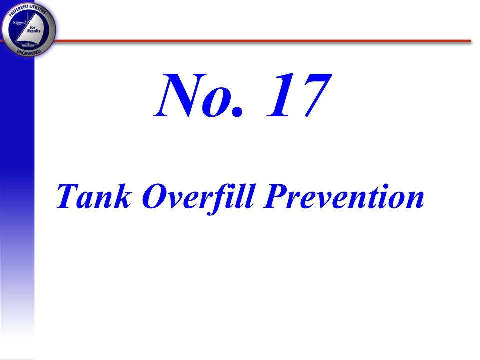 Tank Overfill Prevention No. 17