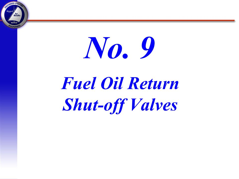 Fuel Oil Return Shut-off Valves No. 9