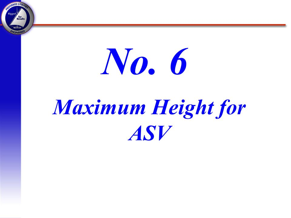 Maximum Height for ASV No. 6