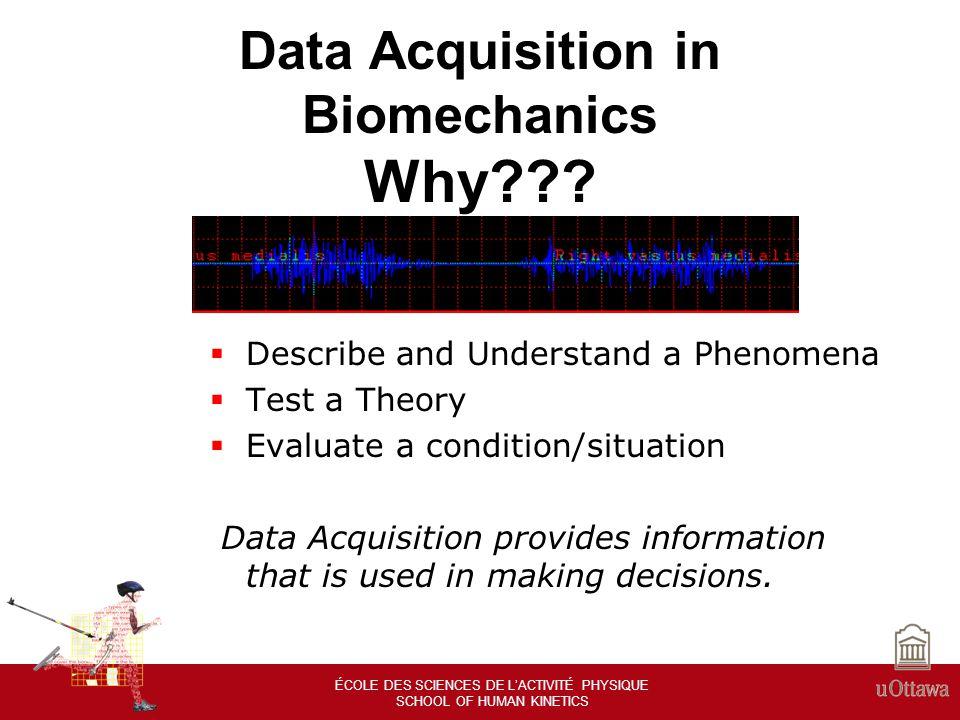 ÉCOLE DES SCIENCES DE LACTIVITÉ PHYSIQUE SCHOOL OF HUMAN KINETICS How Do We Acquire Biomechanical Data?.