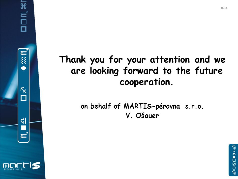 Thank you for your attention and we are looking forward to the future cooperation.