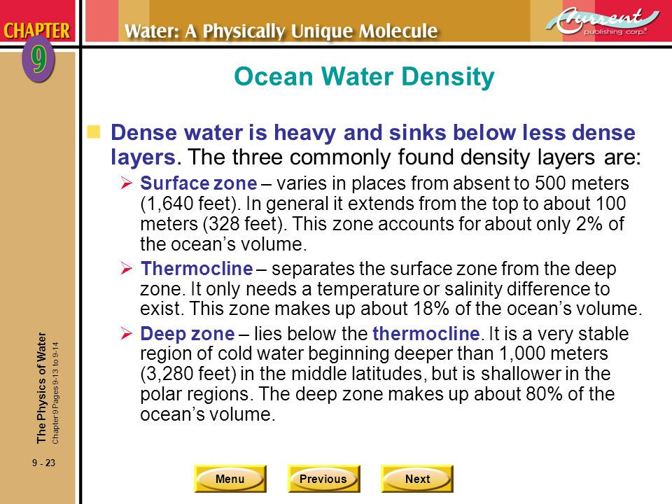 MenuPreviousNext 9 - 23 Ocean Water Density nDense water is heavy and sinks below less dense layers. The three commonly found density layers are: Surf