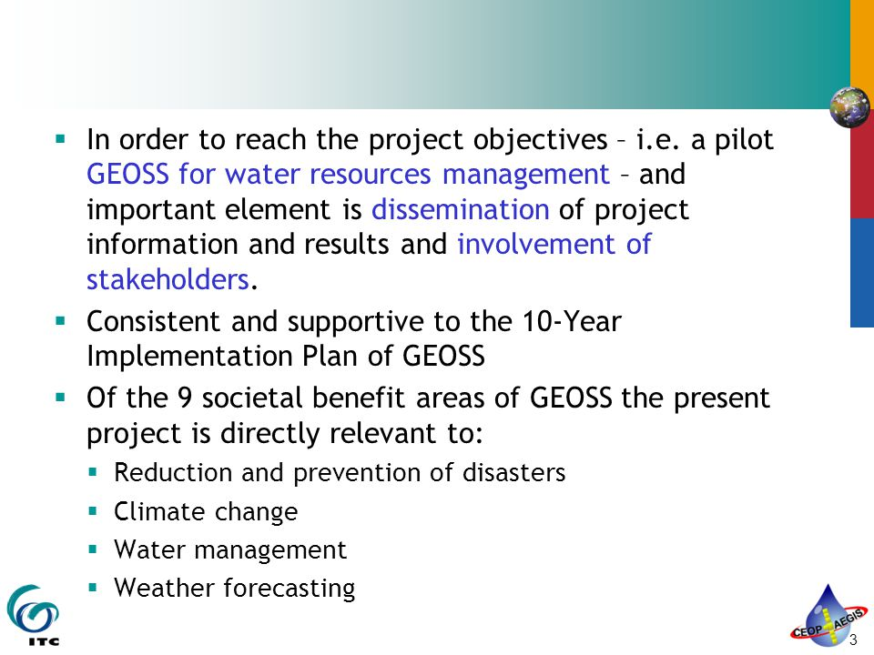 3 In order to reach the project objectives – i.e.