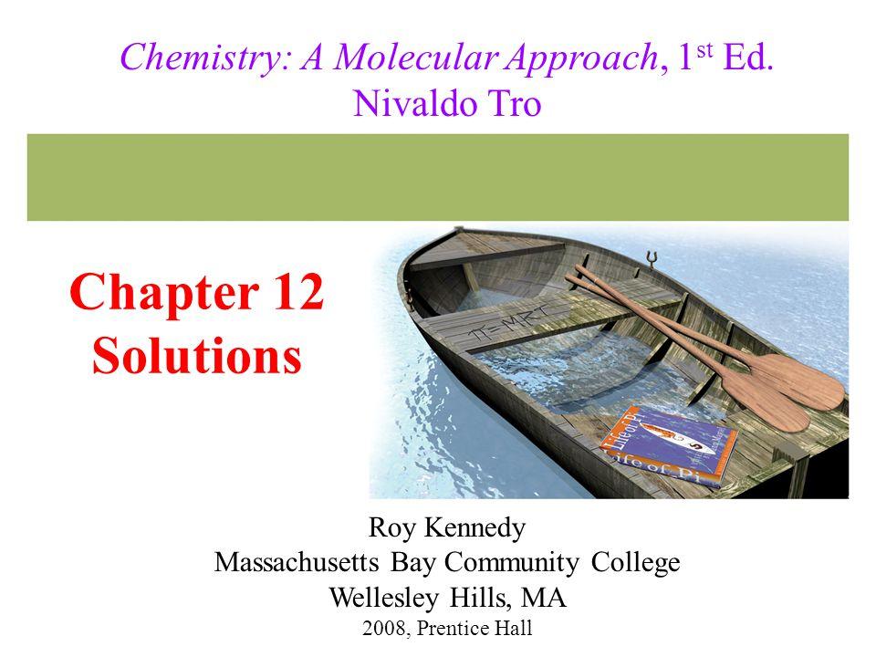 Tro, Chemistry: A Molecular Approach12 Intermolecular Attractions