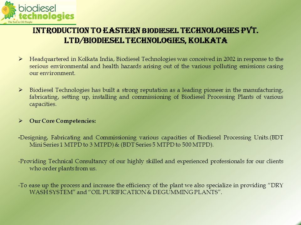 Introduction to Eastern Biodiesel Technologies Pvt. Ltd/Biodiesel Technologies, Kolkata Headquartered in Kolkata India, Biodiesel Technologies was con
