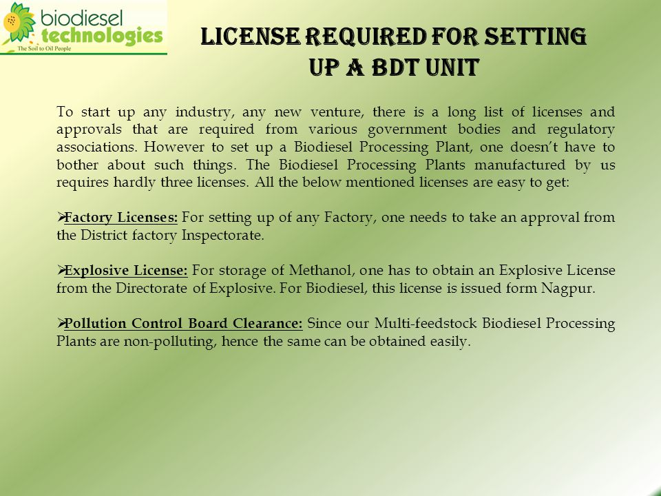 License required for setting up a BDT UNIT To start up any industry, any new venture, there is a long list of licenses and approvals that are required