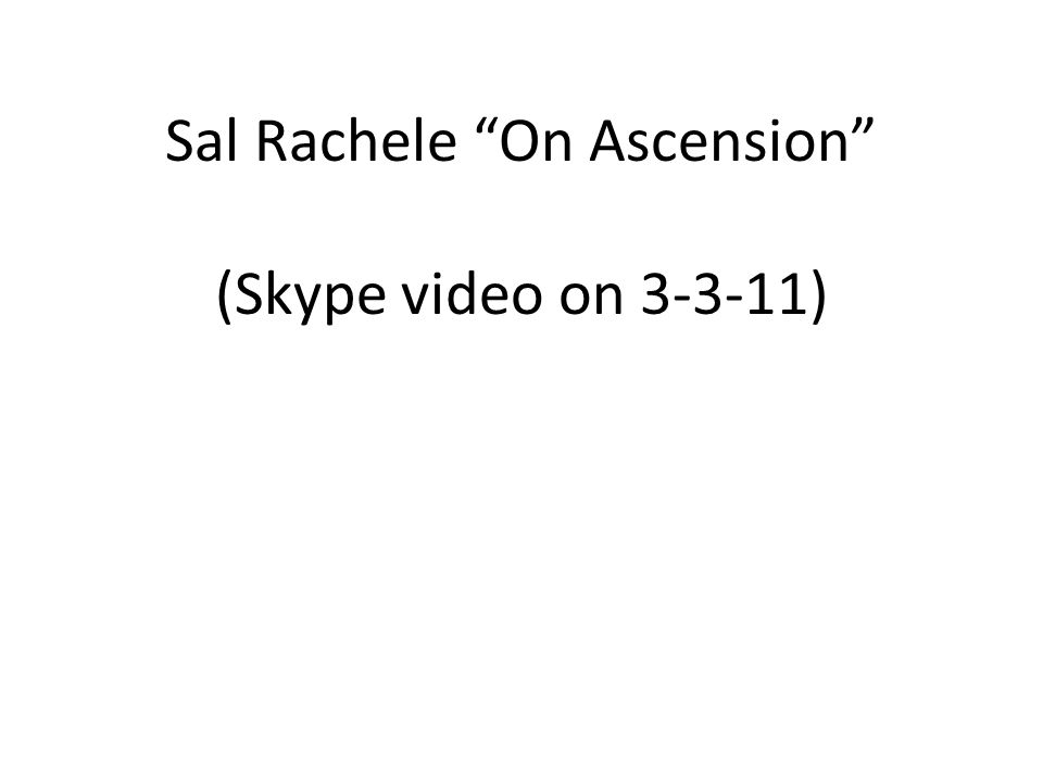 Sal Rachele Channeling Sananda (Skype video on 3-3-11)
