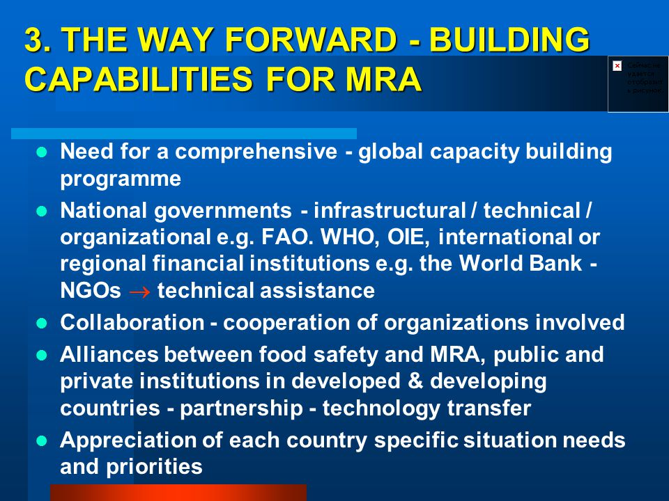 Need for a comprehensive - global capacity building programme National governments - infrastructural / technical / organizational e.g. FAO. WHO, OIE,