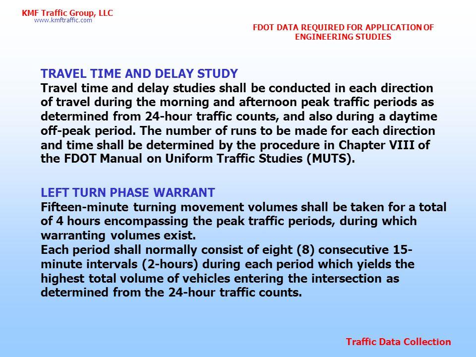 Traffic Data Collection www.kmftraffic.com KMF Traffic Group, LLC ANY QUESTION .