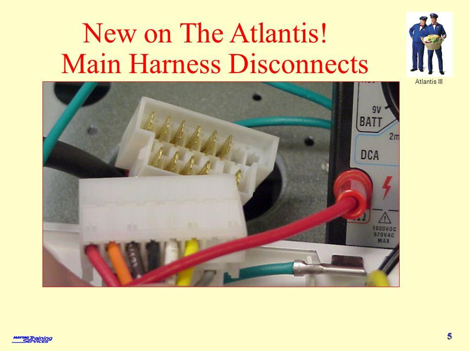 Atlantis III 5 New on The Atlantis! Main Harness Disconnects