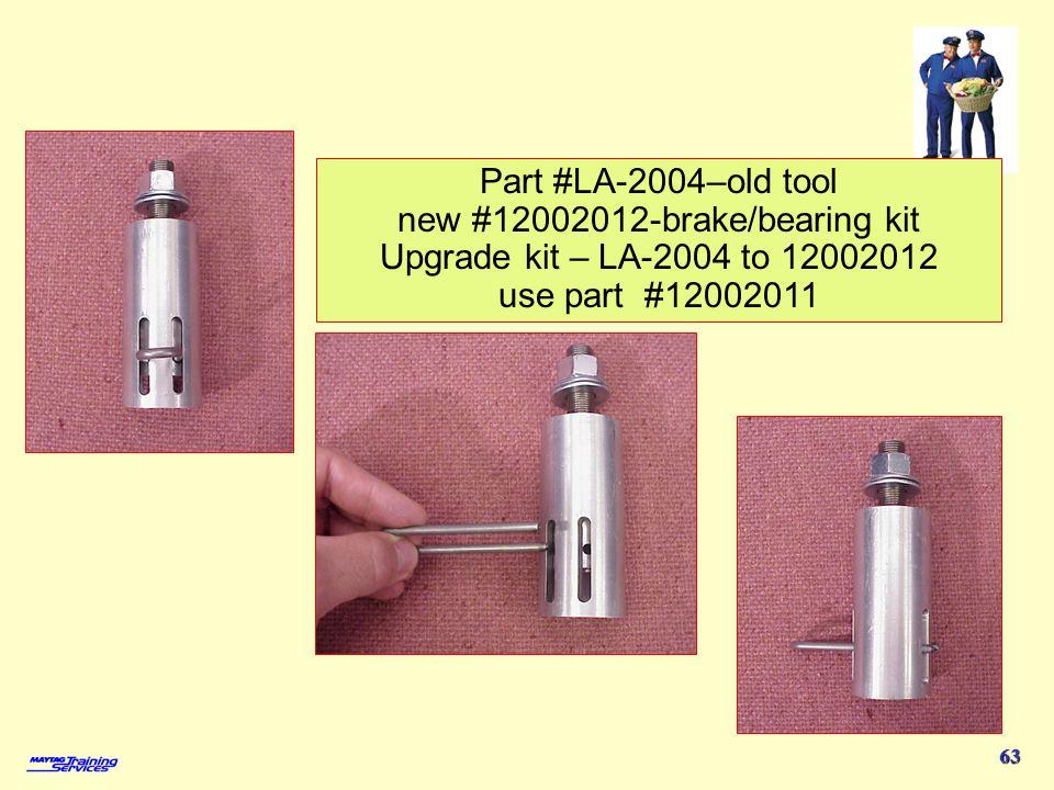 Atlantis III 63 Brake tool Part #LA-2004–old tool new #12002012-brake/bearing kit Upgrade kit – LA-2004 to 12002012 use part #12002011