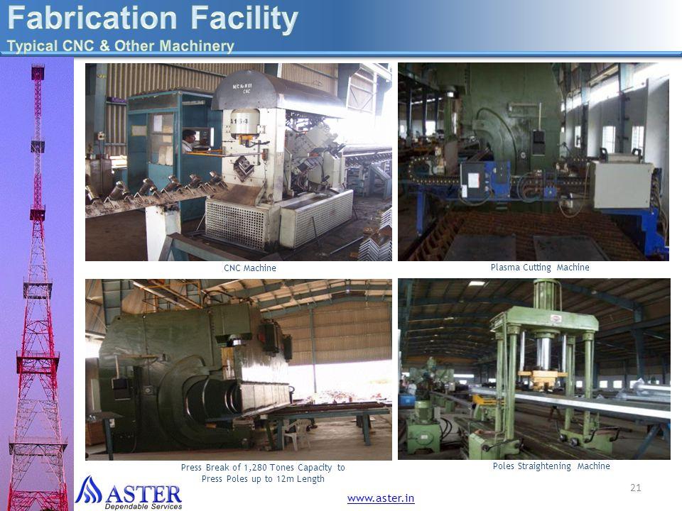 21 Press Break of 1,280 Tones Capacity to Press Poles up to 12m Length CNC Machine Plasma Cutting Machine Poles Straightening Machine www.aster.in