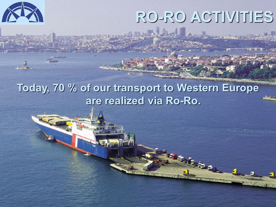 RO-RO ACTIVITIES Total number of vehicles carried by Ro-Ro vessels through the port of Haydarpaşa was 12.500 in the year 1993, while this figure has increased to 90.000 in the year 2004.