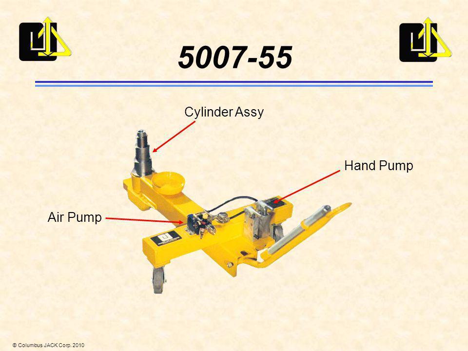 © Columbus JACK Corp. 2010 5007-55 Air Pump Hand Pump Cylinder Assy