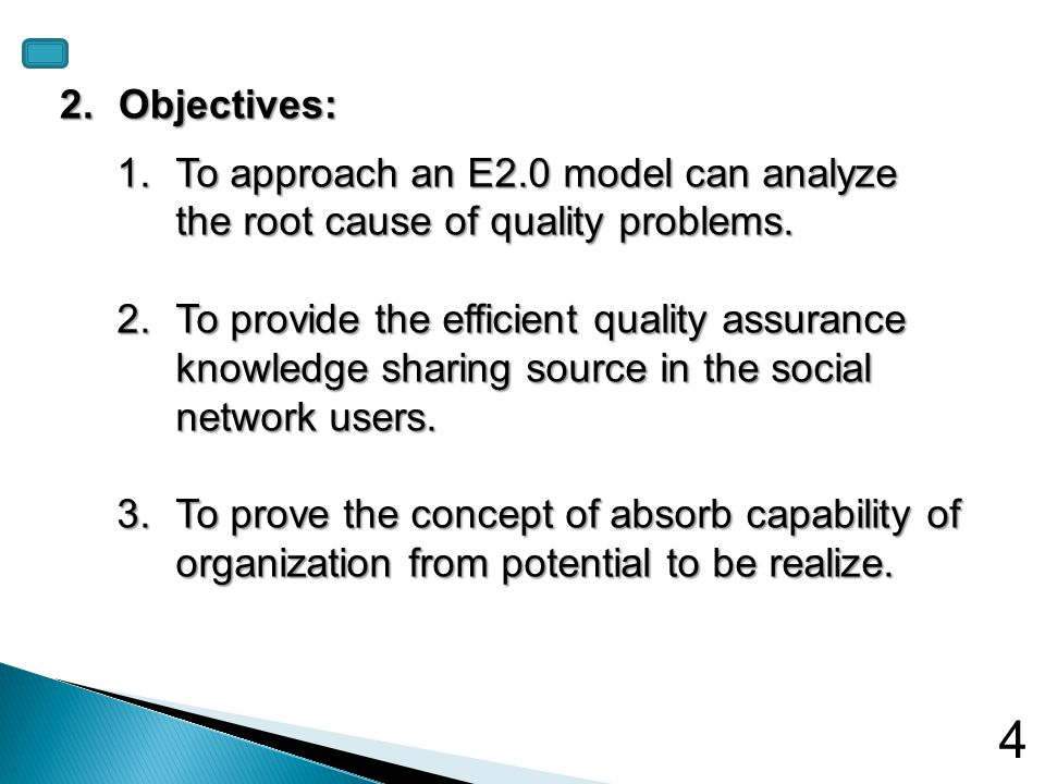 4 2.Objectives: 1.To approach an E2.0 model can analyze the root cause of quality problems. 2.To provide the efficient quality assurance knowledge sha
