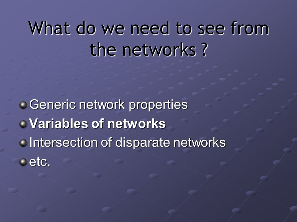 What do we need to see from the networks .