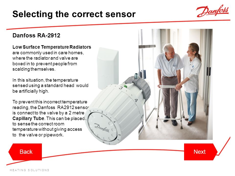 H E A T I N G S O L U T I O N S Danfoss RA-2912 Low Surface Temperature Radiators are commonly used in care homes, where the radiator and valve are bo
