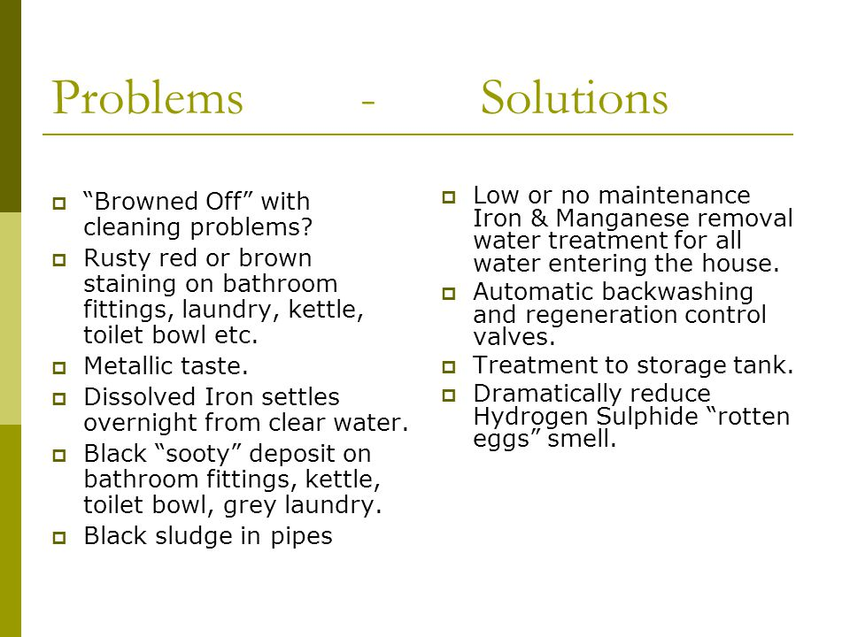 Problems - Solutions Browned Off with cleaning problems.
