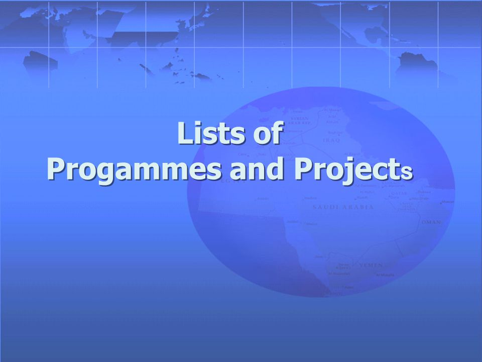 Lists of Progammes and Project s