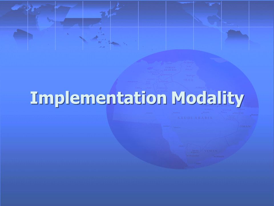 Implementation Modality