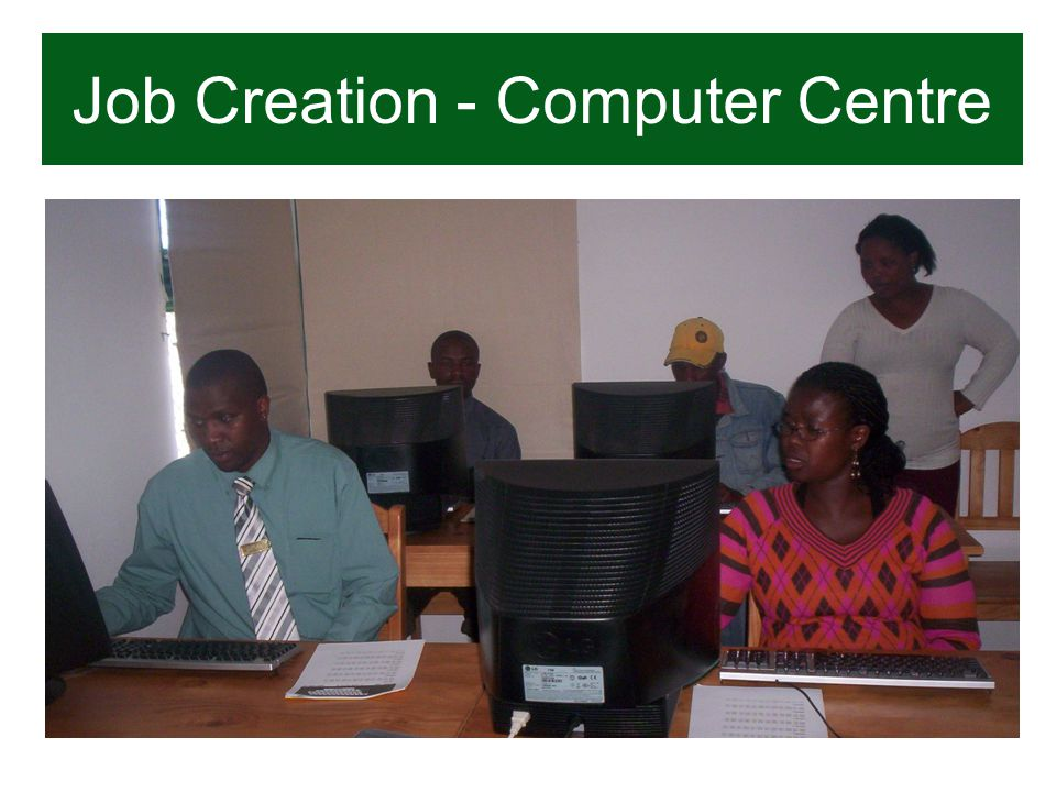 Job Creation - Computer Centre