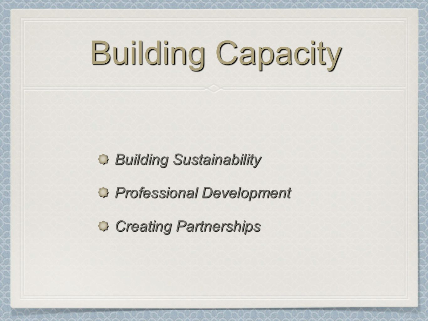 Building Capacity Building Sustainability Professional Development Creating Partnerships
