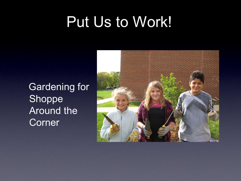 Gardening for Shoppe Around the Corner Put Us to Work!