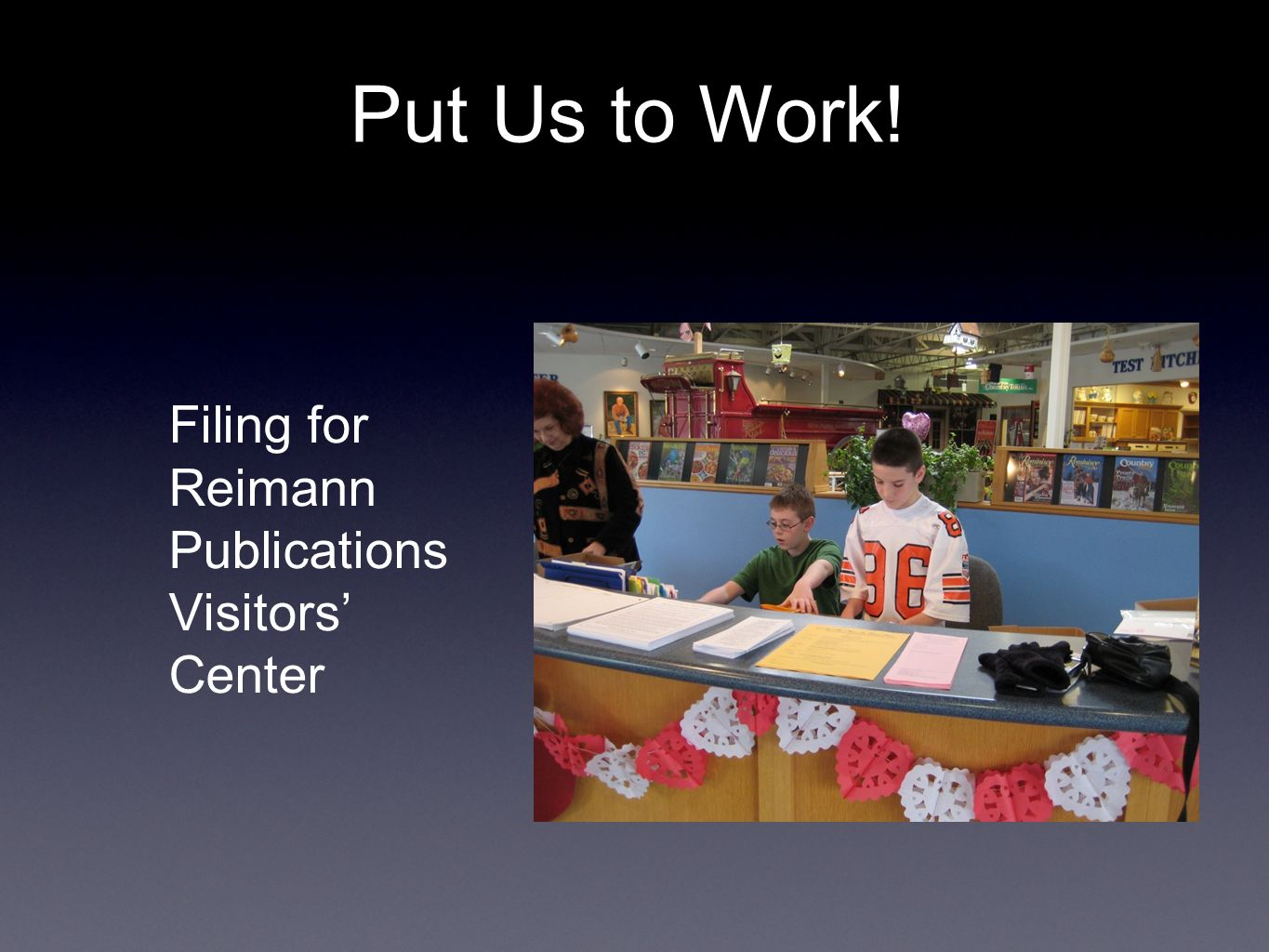 Filing for Reimann Publications Visitors Center Put Us to Work!
