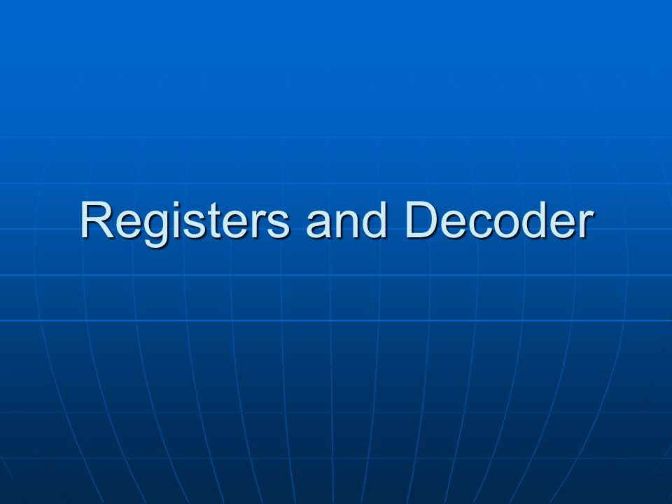 Registers and Decoder