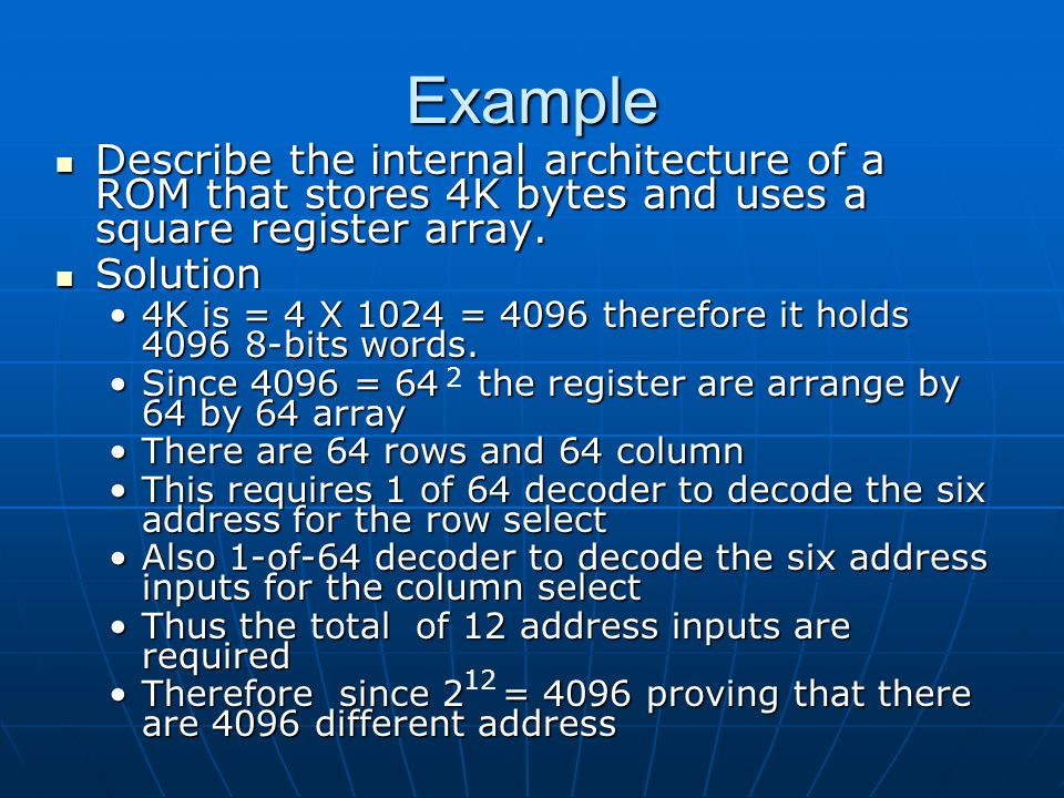 Example Describe the internal architecture of a ROM that stores 4K bytes and uses a square register array. Describe the internal architecture of a ROM