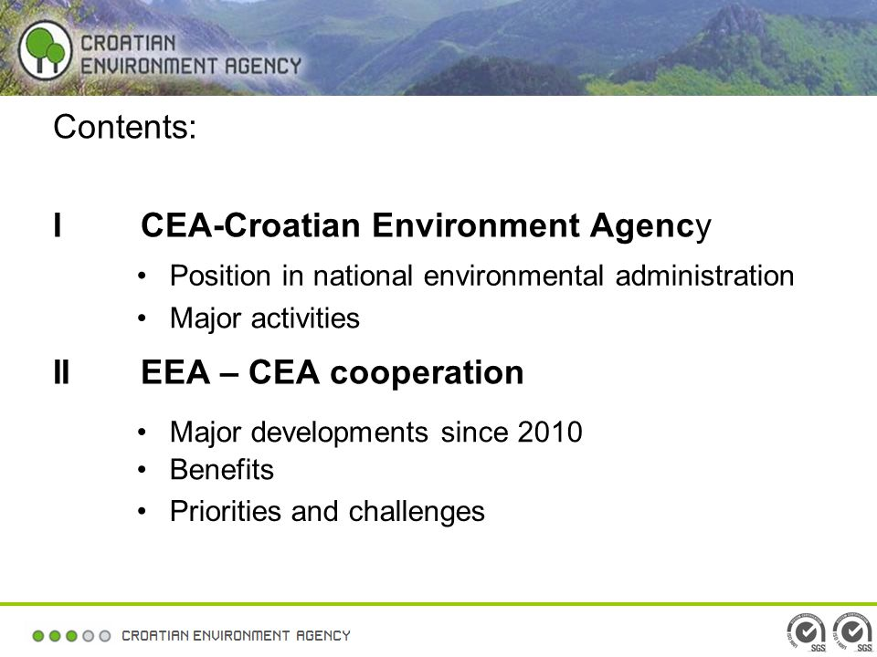 Contents: ICEA-Croatian Environment Agency IIEEA – CEA cooperation Position in national environmental administration Major activities Major developments since 2010 Benefits Priorities and challenges