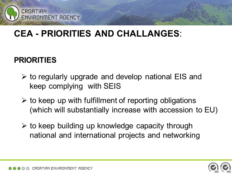 CEA - PRIORITIES AND CHALLANGES: PRIORITIES to regularly upgrade and develop national EIS and keep complying with SEIS to keep up with fulfillment of